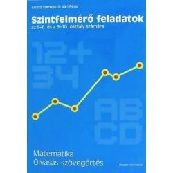 Szintfelmérő feladatok az 5-6. és 9-10. osztály számára matematika, olvasás-szövegértés