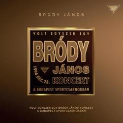 CD Bródy János: Volt egyszer egy Bródy János koncert (Remastered 2017 + 3 Bónusz)