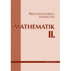 Abituraufgabensammlung. Mathematik II.