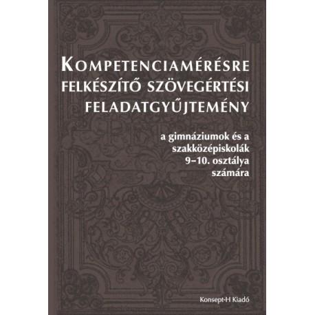 Kompetenciamérésre felkészítő szövegértési feladatgyűjtemény a gimnáziumok és a szakközépiskolák 9-10. osztálya számára