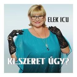 CD Elek Icu: Ki szeret úgy?