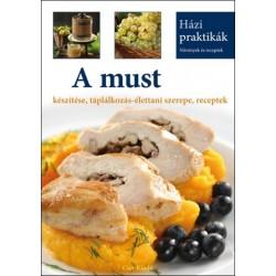 A must készítése, táplálkozás-élettani szerepe, receptek