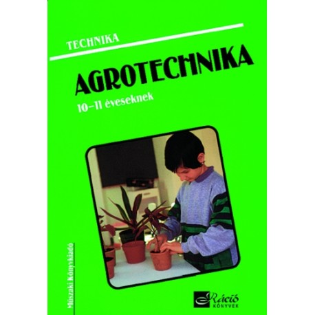 Agrotechnika 10-11 éveseknek