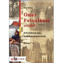 Omas Fotoalbum erzählt. Arbeitsbuch zum Volkskundeunterricht Klasse 7-8