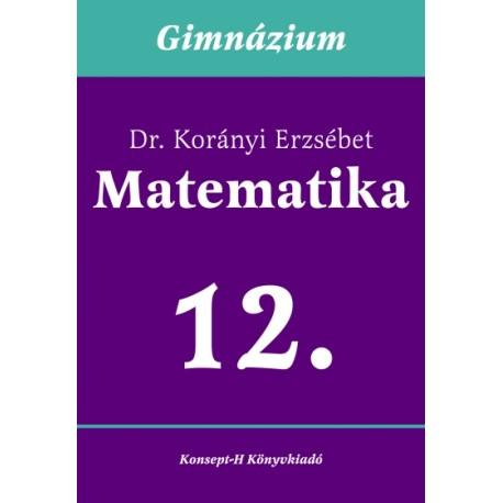 Matematika a gimnáziumok 12. osztálya számára