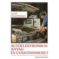 Autóelektronikai anyag- és gyártásismeret