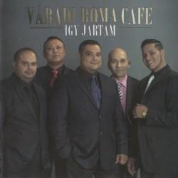 CD Váradi Roma Café: Így jártam