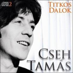 CD Cseh Tamás: Titkos dalok 2.