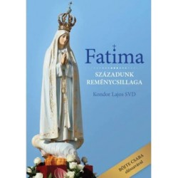Fatima - Századunk reménycsillaga