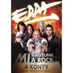 Edda - Mi vagyunk a rock... A könyv - 42 év titkai