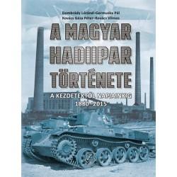 A magyar hadiipar története - A kezdetektől napjainkig 1880-2015