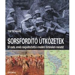 Sorsfordító ütközetek - 50 csata, amely megváltoztatta a modern történelem menetét