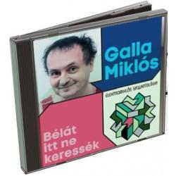 CD Galla Miklós: Bélát itt ne keressék - Elektromiklós Gallantológia (2CD)
