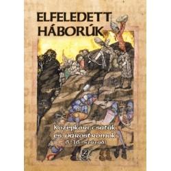 Elfeledett háborúk - Középkori csaták és várostromok (6-16. század)