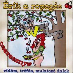 CD Érik a ropogós cseresznye - vidám, tréfás, mulatozó dalok