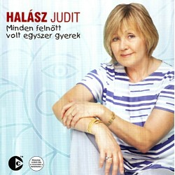 CD Halász Judit: Minden felnőtt volt egyszer gyerek
