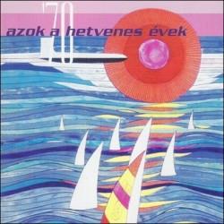 CD Azok a hetvenes évek