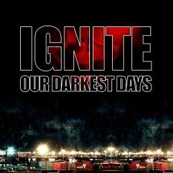CD Ignite: Our Darkest Days