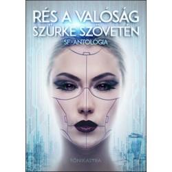 Rés a valóság szürke szövetén - SF-antológia