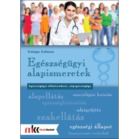 Egészségügyi alapismeretek - Egészségügyi ellátórendszer, népegészségügy