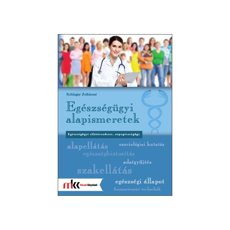 Egészségügyi alapismeretek - Egészségügyi ellátórendszer ... 85edb8ff6d