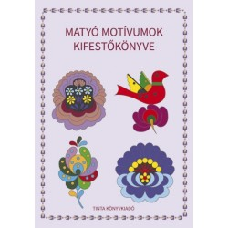 Matyó motívumok kifestőkönyve