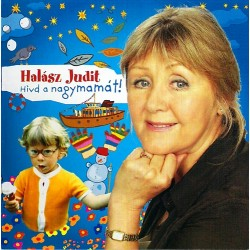 CD Halász Judit: Hívd a nagymamát!