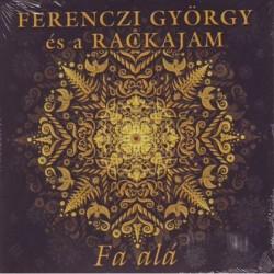 CD Ferenczi György és a Rackajam: Fa alá