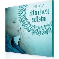 CD Bagdi Bella: Lélekben hozzád emelkedem