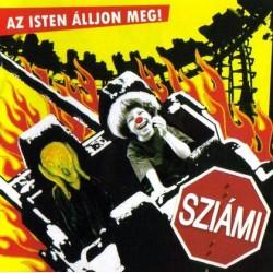 CD Sziámi: Az Isten álljon meg!