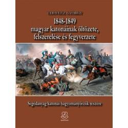 1848-1849 magyar katonáinak öltözete, felszerelése és fegyverzete