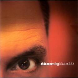 CD Ákos: Még közelebb (CD+DVD)