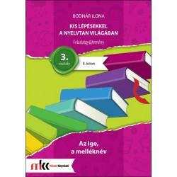 Kis lépésekkel a nyelvtan világában feladatgyűjtemény 3. osztály II. kötet  - Az ige, a melléknév