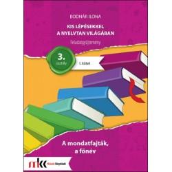 Kis lépésekkel a nyelvtan világában feladatgyűjtemény 3. osztály I. kötet - A mondatfajták, a főnév