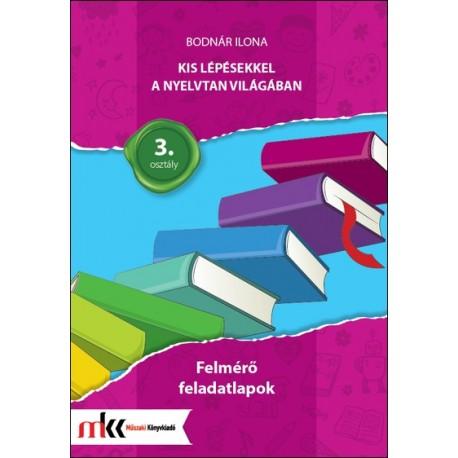 Kis lépésekkel a nyelvtan világában felmérő feladatlapok 3. osztály