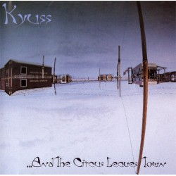 CD Kyuss: ...And The Circus Leaves Town