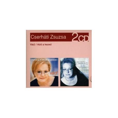 CD Cserháti Zsuzsa: Várj!/Add a kezed (2CD)