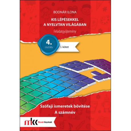 Kis lépésekkel a nyelvtan világában feladatgyűjtemény 4. osztály I. kötet  - Szófaji ismeretek bővítése, a számnév