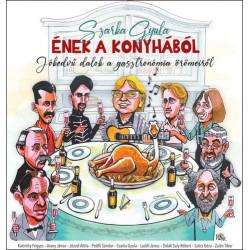 Szarka Gyula: Ének a konyhából - Jókedvű dalok a gasztronómia örömeiről (CD+könyv)