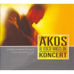 CD Ákos: Az Utolsó Hangos Dal - Koncert 2004