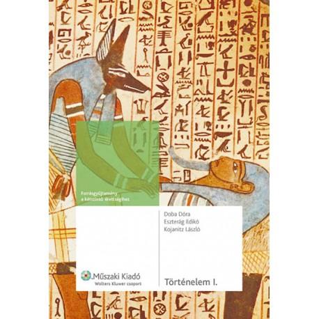 Történelem I. Őskor, ókor forrásgyűjtemény a kétszintű érettségihez