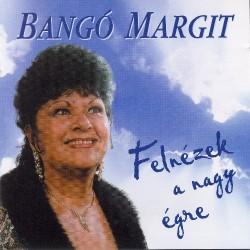 CD Bangó Margit: Felnézek a nagy égre