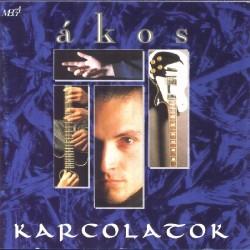 CD Ákos: Karcolatok