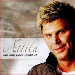 CD Attila: Van, ami sosem múlik el...
