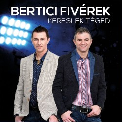 CD Bertici Fivérek: Kereslek Téged