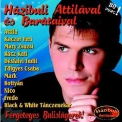 CD Házibuli Attilával és Barátaival