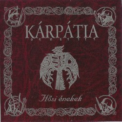 CD Kárpátia: Hősi énekek