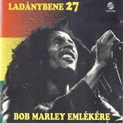 CD Ladánybene 27: Bob Marley emlékére