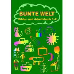 Bunte Welt. Bilder- und Arbeitsbuch 1-2