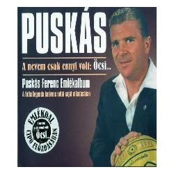 CD Puskás: A nevem csak ennyi volt: Öcsi...